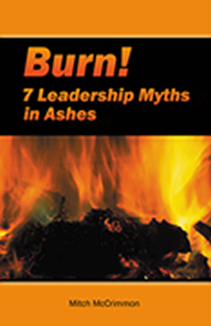 Burn: 7 Leadership Myths in Ashes
